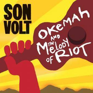 Cover - Son Volt: Okemah And The Melody Of Riot