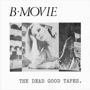 B-Movie: Dead Good Tapes, The - Cover