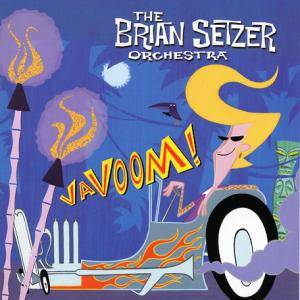 Cover - Brian Setzer Orchestra, The: Vavoom!