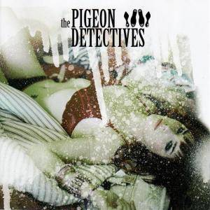 Cover - Pigeon Detectives, The: Pigeon Detectives, The