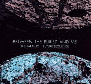 Between The Buried And Me: Parallax II: Future Sequence, The - Cover