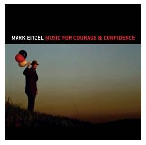 Cover - Mark Eitzel: Music For Courage & Confidence