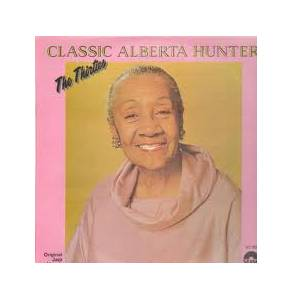 Cover - Alberta Hunter: Classic Alberta Hunter - The Thirties