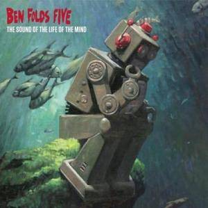 Cover - Ben Folds Five: Sound Of The Life Of The Mind, The