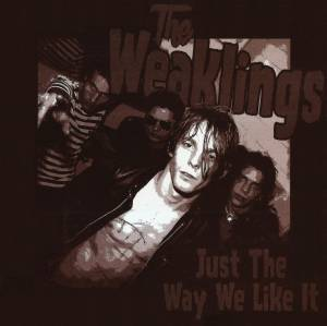 Cover - Weaklings, The: Just The Way We Like It
