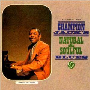 Cover - Champion Jack Dupree: Champion Jack's Natural & Soulful Blues
