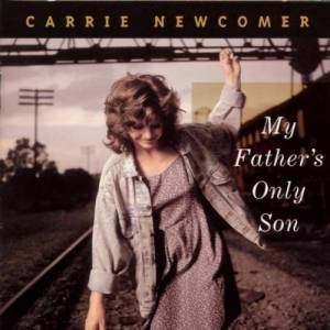 Cover - Carrie Newcomer: My Father's Only Son