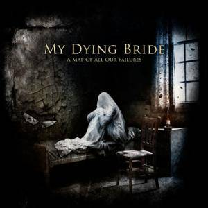My Dying Bride: Map Of All Our Failures, A - Cover