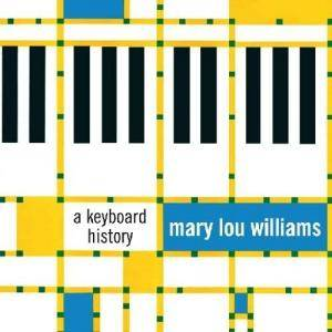 Cover - Mary Lou Williams: Keyboard History, A