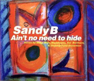 Cover - Sandy B: Ain't No Need To Hide