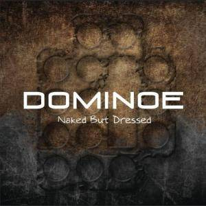 Cover - Dominoe: Naked But Dressed