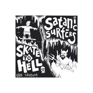 Cover - Satanic Surfers: Skate To Hell (In Stereo)