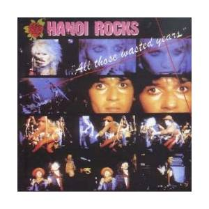 Hanoi Rocks: All Those Wasted Years - Cover