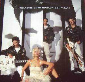 Transvision Vamp: Baby I Don't Care - Cover
