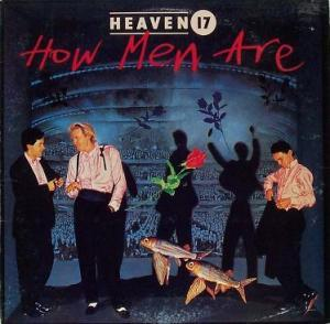Heaven 17: How Men Are - Cover