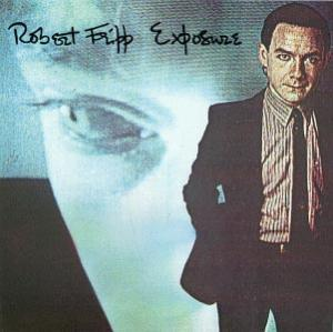 Robert Fripp: Exposure - Cover
