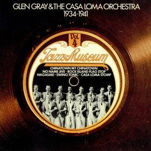 Cover - Glen Gray & The Casa Loma Orchestra: 1934-1941 Jazz-Museum Vol. 4