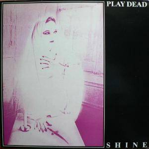Cover - Play Dead: Shine