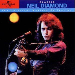 Neil Diamond: Classic Neil Diamond - The Universal Master Collection - Cover