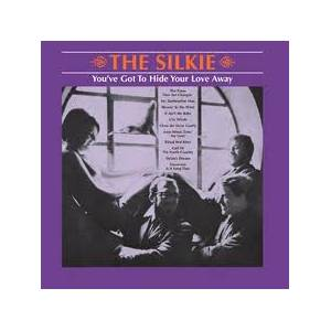 Cover - Silkie, The: You've Got To Hide Your Love Away
