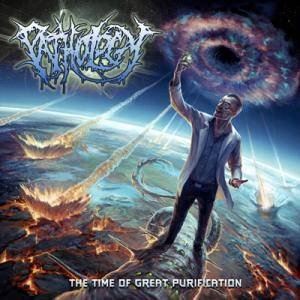 Pathology: Time Of Great Purification, The - Cover