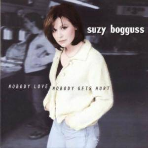 Cover - Suzy Bogguss: Nobody Love, Nobody Gets Hurt