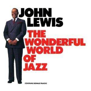 Cover - John Lewis: Wonderful World Of Jazz, The
