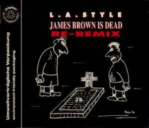 L.A. Style: James Brown Is Dead (Single-CD) - Bild 1