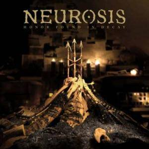Neurosis: Honor Found In Decay - Cover