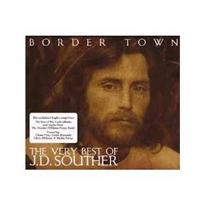 Cover - J. D. Souther: Border Town - The Very Best Of J.D. Souther