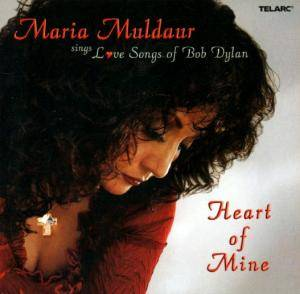 Maria Muldaur: Heart Of Mine - Love Songs Of Bob Dylan - Cover