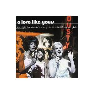 Love Like Yours - The Original Versions Of The Songs That Inspired Dusty Springfield, A - Cover