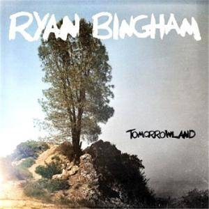 Cover - Ryan Bingham: Tomorrowland