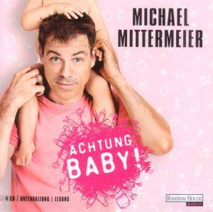Cover - Michael Mittermeier: Achtung Baby!