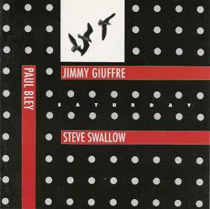 Cover - Jimmy Giuffre: Life Of A Trio: Saturday, The