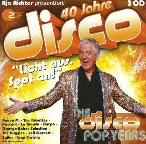 40 Jahre Disco - The Disco Pop Years - Cover