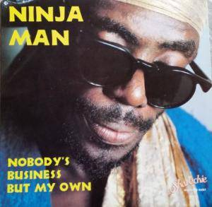 Cover - Ninjaman: Nobody's Business But My Own