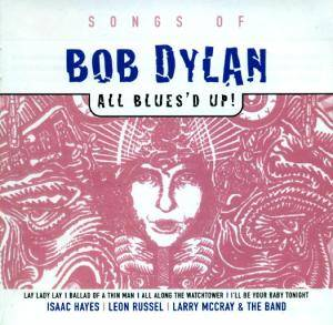 Songs Of Bob Dylan All Blues'd Up! - Cover