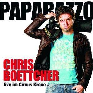 Cover - Chris Boettcher: Paparazzo - Live Im Circus Krone