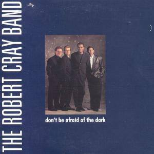 The Robert Cray Band: Don't Be Afraid Of The Dark - Cover