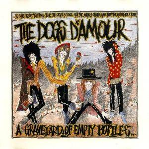 Cover - Dogs D'Amour, The: Graveyard Of Empty Bottles