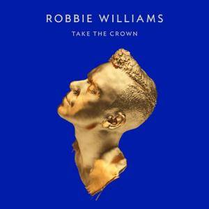 Robbie Williams: Take The Crown - Cover