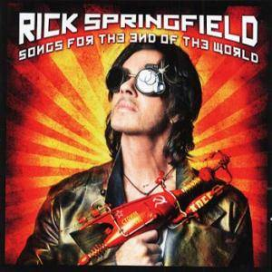 Rick Springfield: Songs For The End Of The World - Cover