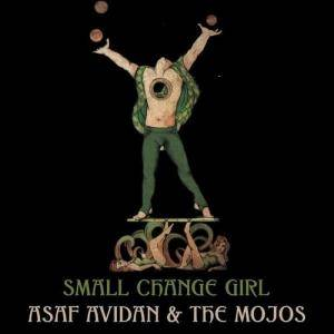 Cover - Asaf Avidan & The Mojos: Small Change Girl