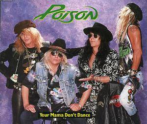 Poison: Your Mama Don't Dance - Cover