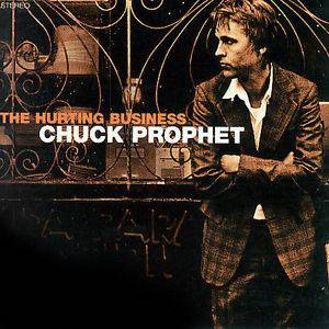 Cover - Chuck Prophet: Hurting Business, The