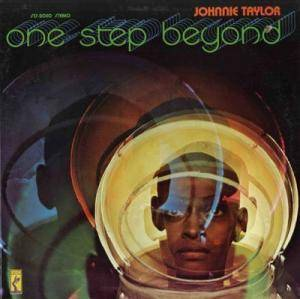 Cover - Johnnie Taylor: One Step Beyond