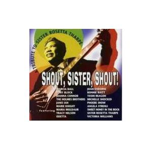 Shout, Sister, Shout! - A Tribute To Sister Rosetta Tharpe - Cover
