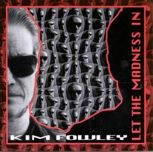 Cover - Kim Fowley: Let The Madness In