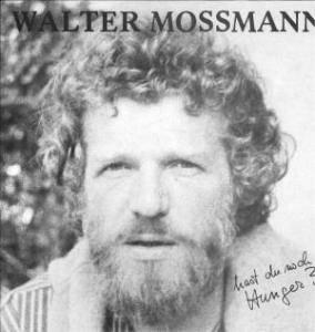 ... Walter Mossmann: Hast Du Noch Hunger?